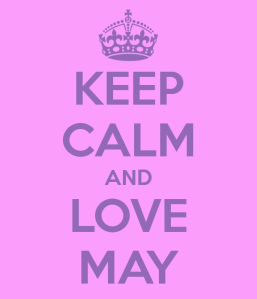 keep-calm-and-love-may-2