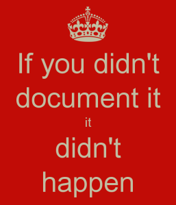 if-you-didn-t-document-it-it-didn-t-happen
